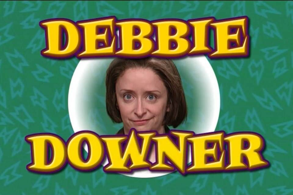 Debbie Downer Negative Nellies Confront them isolate them or cut them loose why debbie downer needs to improve or be terminated jill