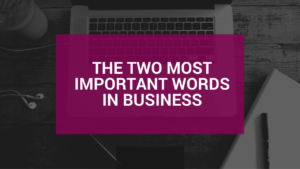 Two Most Important Words